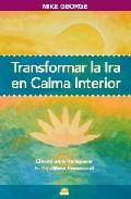 Transformar la ira en calma interior: claves para recuperar tu equilibrio emocional