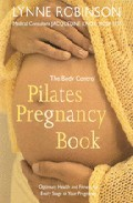The body control pilates pregnancy: optimun health, fitness and n utrition for every stage of your pregnancy