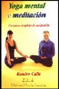 Yoga mental y meditacion. un curso completo de meditacion