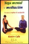Yoga mental y meditacion. un curso completo de meditacion