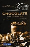 Chocolate para entendidos: guia practica para catarlo y disfrutar lo