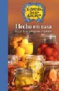 Hecho en casa con tus propias manos: exquisitas recetas para elab orar en casa productos tradicionales (la botica de la abuela)