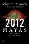 2012: mayas los seã'ores del tiempo