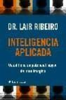 Inteligencia aplicada: usted tiene un potencial mayor de lo que i magina. descubralo