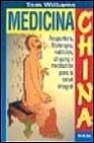 Medicina china: acupuntura, fitoterapia, nutricion, chigong y med itacion para la salud integral