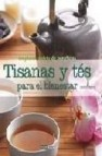 Tisanas y tes para el bienestar: un placer repleto de beneficios: un placer reple