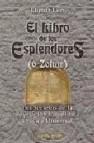 El libro de los esplendores (o zohar): los secretos de la revelac ion cabalistica unica y universal