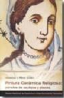Pintura ceramica religiosa : paneles de azulejos y placas : fondo fondos del museo nacional de ceramica y artes suntuarias gonzalez marti