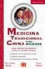 Medicina tradicional china para mujeres: una ciencia milenaria pa ra la mujer actual