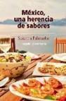 Mexico, una herencia de sabores