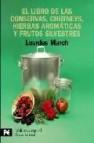 El libro de las conservas, chutneys, hierbas aromaticas y frutos silvestres