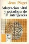 Adaptacion vital y psicologia de la inteligencia: seleccion organ ica y fenocopia (5ª ed.)
