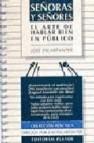 Señoras y señores: el arte de hablar bien en publico (2ª ed.)