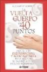 La vuelta al cuerpo en 40 puntos: una guia de digitopuntura y med icina china para mejorar su salud y aliviar dolores rapidamente