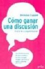 Como ganar una discusion: el arte de la argumentacion
