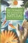 Diccionario de medicina natural: prevenir y curar de forma saluda ble