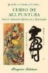 Curso de acupuntura (ed. revisada y ampliada)