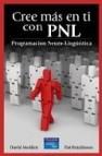 Cree mas en ti con pnl: programacion neuro lingüistica