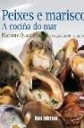 Peixes e mariscos. a cociña do mar