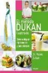 El metodo dukan ilustrado: como adelgazar rapidamente y para siem pre