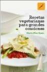 Recetas vegetarianas para grandes ocasiones