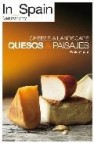 In spain: quesos & paisajes = cheese & landscape