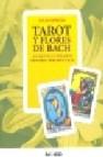 Tarot y flores de bach : un revolucionario metodo terapeutico