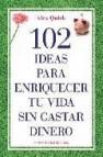 102 ideas para enriquecer tu vida sin gastar dinero