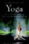 Yoga: introduccion a los principios y la practica de una antiquis ima tradicion