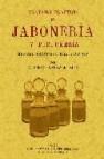 Tratado practico de jaboneria y perfumeria (ed. facsimil)