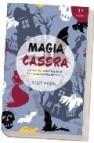 Magia casera: los secretos ancestrales de los hechiceros al alcan ce de todos