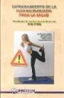 Entrenamiento de la flexibilidad/adm para la salud: programas de reajuste neuromuscular en fitness