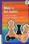 Mate a las mates: 115 problemas de ingenio relacionados con el aj edrez y su tablero