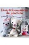 Divertidos muñecos de ganchillo: mas de 35 animales,muñecas y ami gurumi