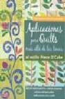 Aplicaciones para quilts mas alla de las lineas: al estilo piece o cake (8 proyectos con sus patrones)