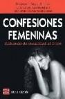 Confesiones femeninas: hablando de sexualidad al limite: mujeres de hoy se liberan, comparten experiencias y exploran nuevas sensaciones