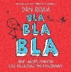 Bla, bla, bla: que hacer cuando las palabras no funcionan