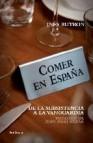 Comer en espaã'a: de la subsistencia a la vanguardia