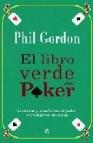 El libro verde del poker: lecciones y enseã'anzas de poker: texas hold em sin limite
