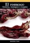 El romesco: historia, tecniques i receptes