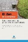 El zen de la empresa: soluciones sencillas para un mundo complica do