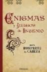 Enigmas y juegos de ingenio para romperte la cabeza (nueva ed)