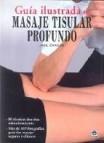 Guia ilustrada del masaje tisular profundo
