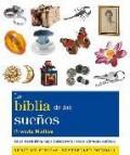 La biblia de los sueã'os: guia de los sueã'os para interpretar todo simbolo onirico