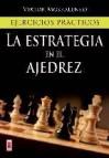 La estrategia en el ajedrez: ejercicios practicos