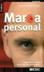 Marca personal: como convertirse en la opcion preferente (2⪠ed.)