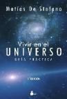 Vivir en el universo: guia practica